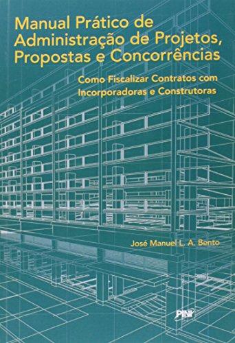 06 Manual Prático de Administração de Projetos, Propostas e Concorrências por José Manuel L. A. Bento