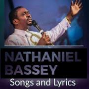 Nathaniel Bassey Music and Lyrics