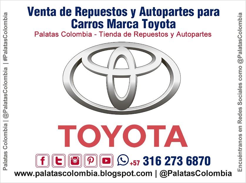 Venta de Repuestos y Autopartes para Carros Marca Toyota en Bucaramanga | Palatas Colombia Repuestos y Autopartes @PalatasColombia WhatsApp +57 3162736870