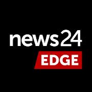 News24 Edge: Breaking News. First.