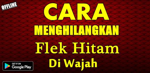 CARA ALAMI MENGHILANGKAN FLEK HITAM DI WAJAH - Apps on Google Play