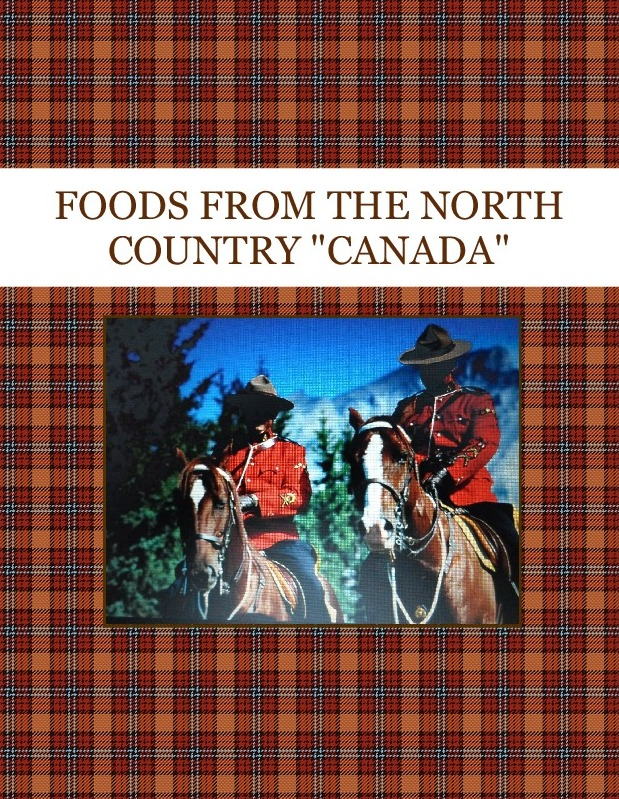 "FOODS FROM THE NORTH COUNTRY      ""CANADA"""