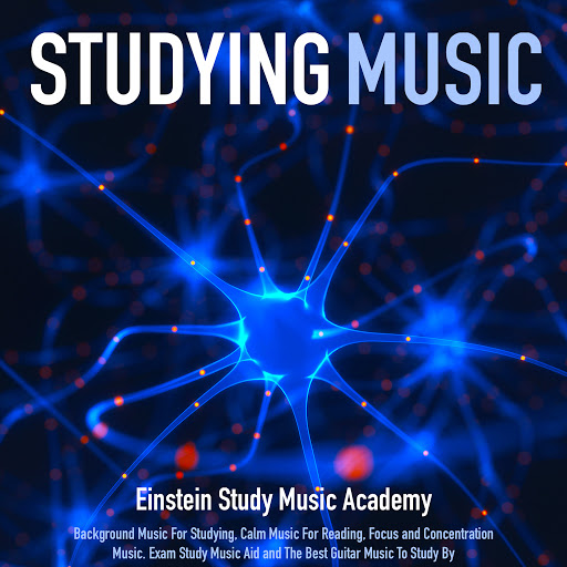 Einstein Study Music Academy: Studying Music: Background Music for