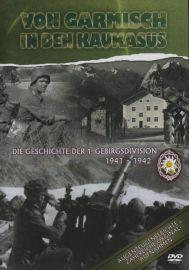 Von Garmisch in den Kaukasus - Die Geschichte der 1. Gebirgsdivision 1941 – 1942