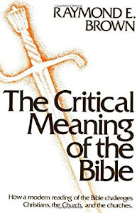 THE CRITICAL MEANING OF THE BIBLE