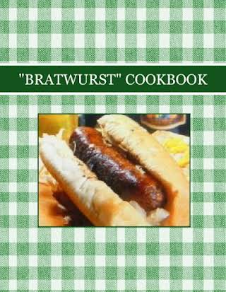 """BRATWURST"" COOKBOOK"