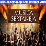 Música Sertaneja Sem internet 2019