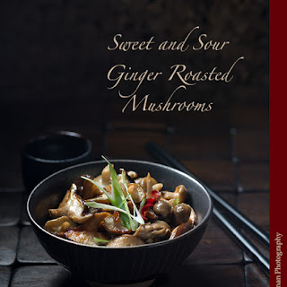 Sweet and Sour Ginger Roasted Mushrooms.