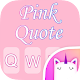 Pink Quote Emoji Keyboard Theme for PC-Windows 7,8,10 and Mac