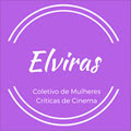 Elviras - Coletivo de Mulheres Críticas de Cinema