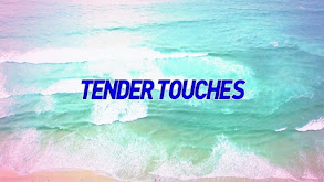 Tender Touches thumbnail