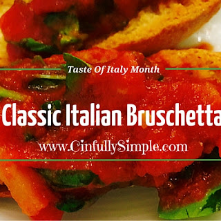 Classic Italian Bruschetta Recipe | Taste Of Italy Month
