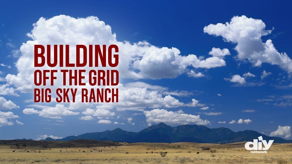 Building off the grid big sky ranch movies tv on for Building off the grid ana white