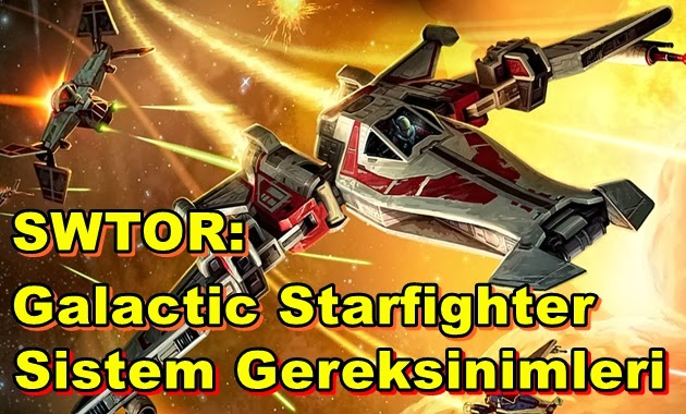 Star Wars: The Old Republic – Galactic Starfighter PC Sistem Gereksinimleri