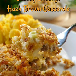 Cheesy Sausage Hash Brown Casserole.