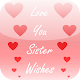 Love You Sister Wishes for PC-Windows 7,8,10 and Mac