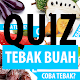 ☼ Kuis Tebak Buah ☼ for PC-Windows 7,8,10 and Mac