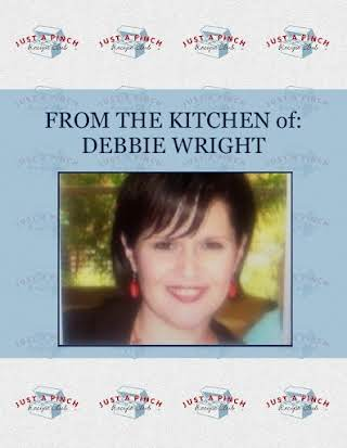 FROM THE KITCHEN of: DEBBIE WRIGHT