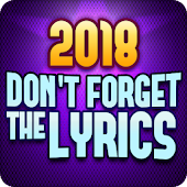 Don't Forget the Lyrics 2018