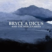 Bryce A Dicus and the Mercenaries