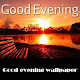 Good evening wllpaper for PC-Windows 7,8,10 and Mac