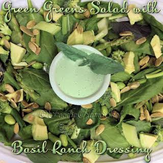 Green Greens Salad with Basil Ranch Dressing.