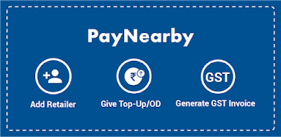 PayNearby Distributor – Top-Up, OD, GST Invoice - Free Android app