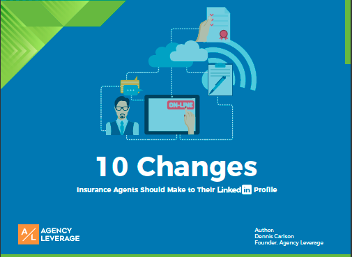 10 Changes Insurance Agents Need to Make to LinkedIn