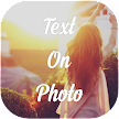 Text On Photo, Image - Picture Text Editor APK