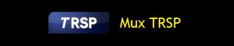 MUX TRSP