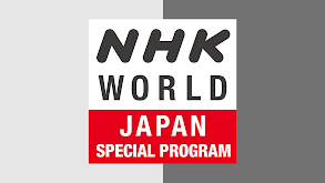 NHK World-Japan Special Program thumbnail