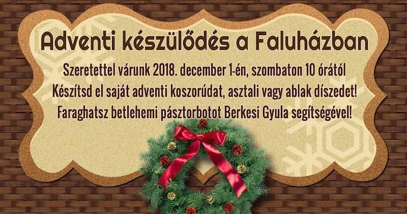 Adventi készülődés a Faluházban 2018. december 1