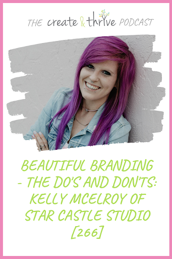 Beautiful Branding – the Do's and Don'ts: Kelly McElroy of Star Castle Studio [266]