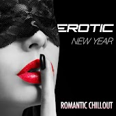 Erotic New Year: Romantic Chillhouse Background Music with Smooth Jazz Vibes for the Most Sensual New Year's Eve