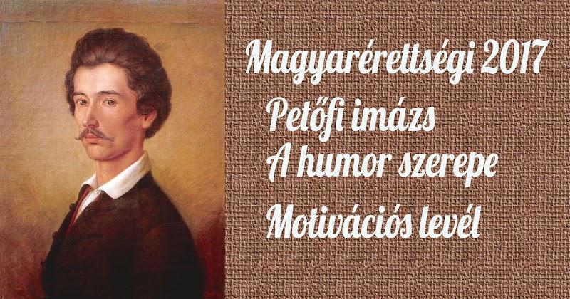 Magyar érettségi Petőfi imázs, a humor szerepe és motivációs levél 2017