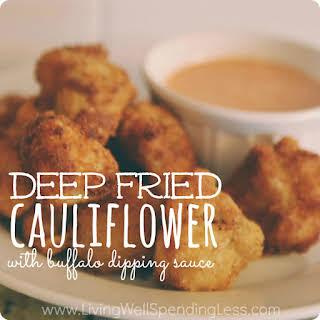 Deep Fried Cauliflower with Buffalo Dipping Sauce.