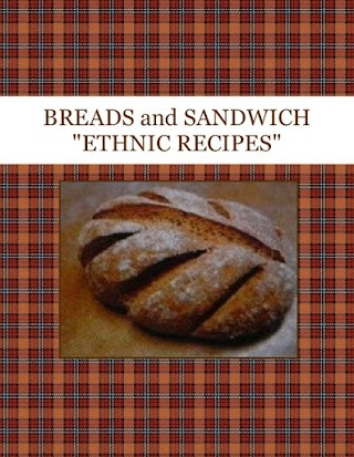 "BREADS and SANDWICH  ""ETHNIC RECIPES"""