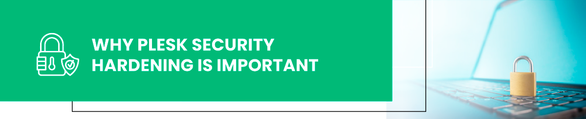 why plesk security hardening is important