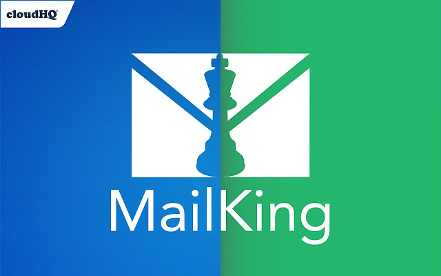 MailKing: Email Campaigns in Gmail by cloudHQ