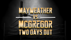 Mayweather vs. McGregor: Two Days Out thumbnail