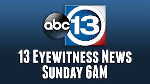 13 Eyewitness News Sunday 6AM thumbnail