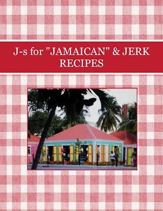 "J-s for ""JAMAICAN"" & JERK RECIPES"