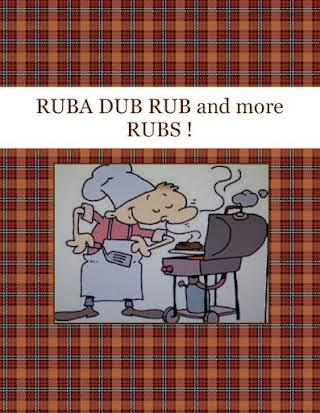 RUBA DUB RUB and more RUBS !