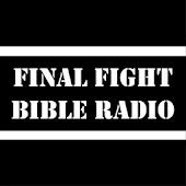 Final Fight Bible Radio