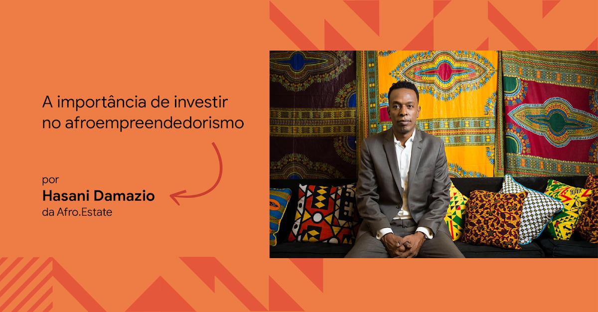 A Importância de Investir no Afroempreendedorismo, por Hasani Damazio. Ao lado do texto, apresentado em fundo laranja, foto de Hasani Damazio.