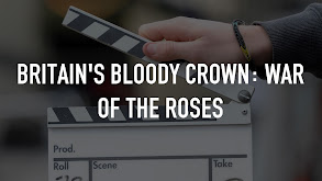 Britain's Bloody Crown: War Of The Roses thumbnail