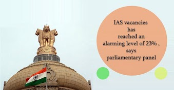 IAS vacancy 2017-18 reach an alarming level of 23%, says parliamentary panel