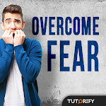 How to Overcome Fear - Tips and Knowledge 1.0