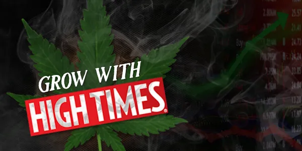 You can grow with High Times by purchasing High Times investment stock.