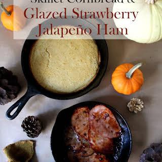 Skillet Cornbread with Glazed Strawberry Jalapeño Ham.